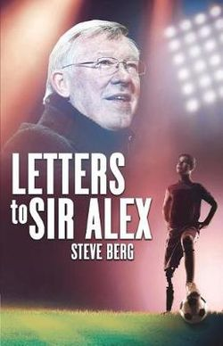 Letters to Sir Alex