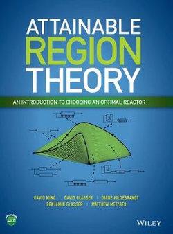 Attainable Region Theory