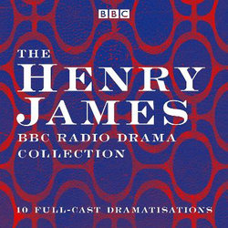 The Henry James BBC Radio Drama Collection