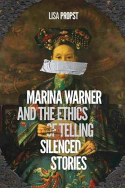 Marina Warner and the Ethics of Telling Silenced Stories