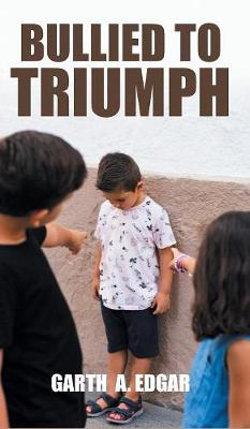 Bullied to Triumph