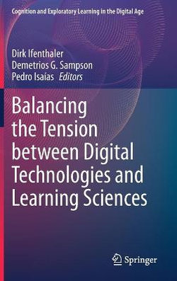 Balancing the Tension between Digital Technologies and Learning Sciences