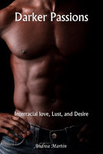 Darker Passions: Interracial Love, Lust, and Desire