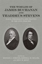 The Worlds of James Buchanan and Thaddeus Stevens