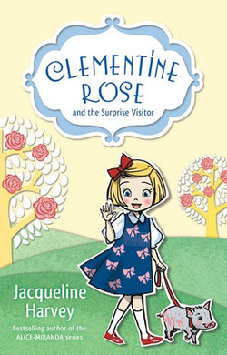 Clementine Rose and the Surprise Visitor