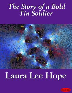 The Story of a Bold Tin Soldier