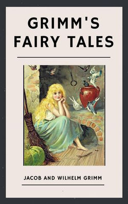 The Brothers Grimm: Grimm's Fairy Tales (English Edition)