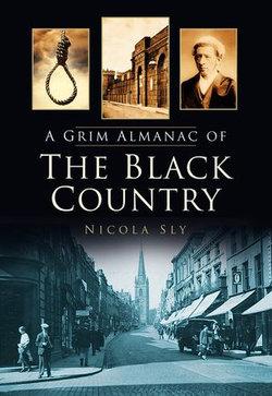 A Grim Almanac of the Black Country