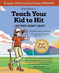 Baseball: Teach Your Kid to Hit...So They Don't Quit!