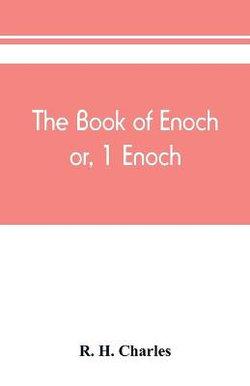 The book of Enoch, or, 1 Enoch