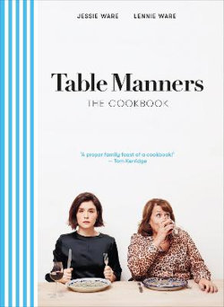 Table Manners: the Cookbook
