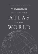 The Times Comprehensive Atlas of the World: Comprehensive Edition