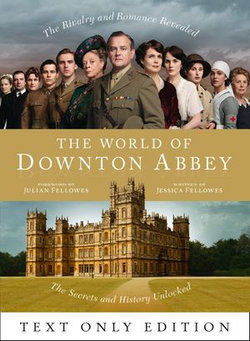 The World of Downton Abbey Text Only