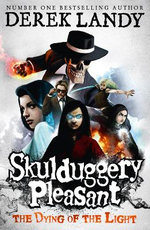 Skulduggery Pleasant (9) - The Dying of the Light