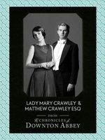 Lady Mary Crawley and Matthew Crawley Esq. (Downton Abbey Shorts, Book 1)
