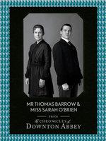 Mr Thomas Barrow and Miss Sarah O'Brien (Downton Abbey Shorts, Book 8)