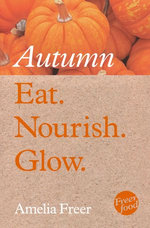 Eat. Nourish. Glow – Autumn