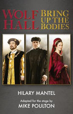 Wolf Hall & Bring Up the Bodies