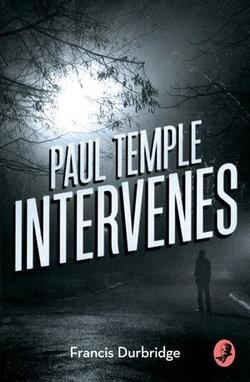 Paul Temple Intervenes (A Paul Temple Mystery)