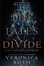 Carve the Mark : The Fates Divide