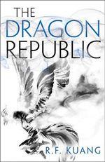 The Poppy War : The Dragon Republic
