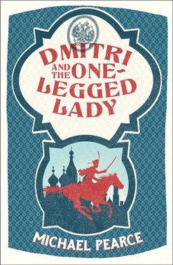 Dmitri and the One-Legged Lady (Dmitri Kameron Mystery, Book 2)