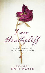 I Am Heathcliff