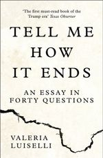 Tell Me How it Ends: An Essay in Forty Questions
