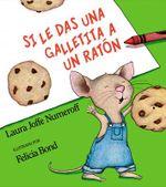 Si Le Das Una Galletita a Un Raton