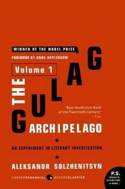 The Gulag Archipelago: Experiment in Literary Investigation v. 1