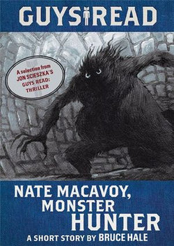 Guys Read: Nate Macavoy, Monster Hunter