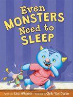 Even Monsters Need to Sleep