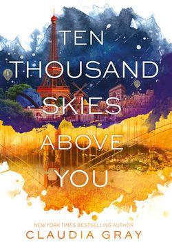 Ten Thousand Skies Above You