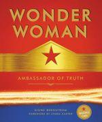 Wonder Woman : Ambassador of Truth