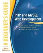 PHP and MySQL Web Development: A Beginner's Guide