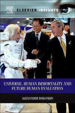 Universe, Human Immortality and Future Human Evaluation