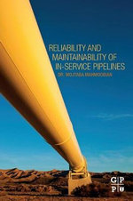 Reliability and Maintainability of In-Service Pipelines