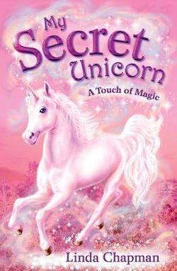 My Secret Unicorn: A Touch of Magic