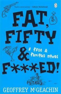 Fat, Fifty & F###Ed!