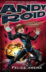 Andy Roid And The Unexpected Mission