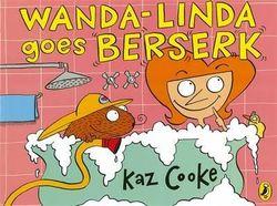 Wanda-Linda Goes Beserk