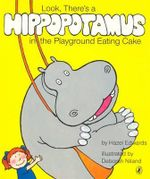 Look, There's A Hippopotamus In The Playground Eating Cake