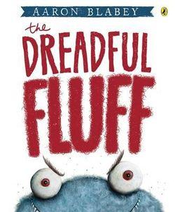 Dreadful Fluff, The