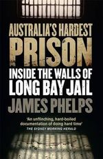 Australia's Hardest Prison: Inside the Walls of Long Bay Jail