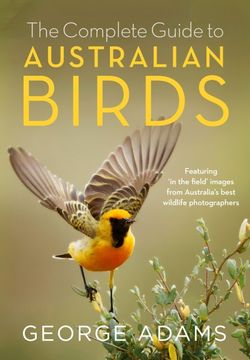 The Complete Guide to Australian Birds