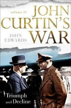 John Curtin's War Volume II