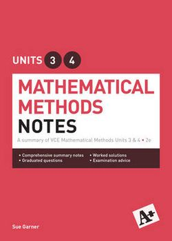 A+ Mathematical Methods Notes VCE Units 3 And 4