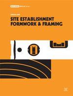 Site Establishment Formwork and Framing