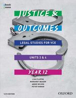Justice and Outcomes VCE Legal Studies Unit 3&4 Student book + obook assess