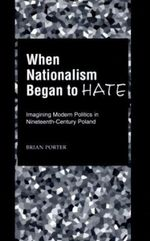 When Nationalism Began to Hate